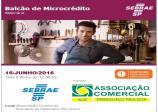 Associação Comercial e SEBRAE trazem a Paraguaçu o Balcão do Micro Crédito