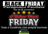 Vem ai a BLACK FRIDAY PARAGUAÇU 2017